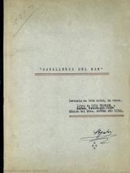 Caballeros del mar : zarzuela en tres actos, en verso / libro de Luis Tejedor y Rafael Fernández-Shaw ; música del Mtro. Arturo Dúo Vital.