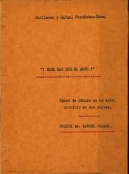 ¡Nada más que el amor! : ópera de cámara en un acto, dividido en dos partes / Guillermo y Rafael Fernández-Shaw ; música de Manuel Parada.