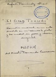 """El gran tozudo : comedia musical, en un acto dividido en un """"número de pista"""" y dos cuadros, en prosa y verso, original / Rafael Fernández-Shaw ; música del maestro Fernando Carrascosa."""