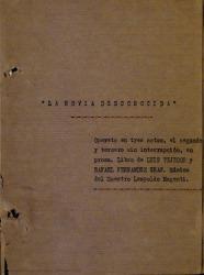 La novia desconocida : opereta en tres actos, el segundo y tercero sin interrupción, en prosa / libro de Luis Tejedor y Rafael Fernández-Shaw ; música del maestro Leopoldo Magenti.