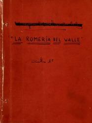La romería del valle : zarzuela en dos actos, el segundo dividido en tres cuadros, en verso y original / [libro de] Rafael Fernández-Shaw ; música del maestro Fernando Carrascosa Guervós.