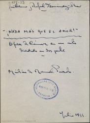 ¡Nada más que el amor! : ópera de cámara en un acto dividido en dos partes / Guillermo y Rafael Fernández-Shaw ; música de Manuel Parada.