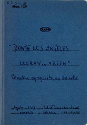Donde los ángeles lloran... y ríen : comedia en dos actos, precedida de un Apropósito de variedades / original de Rafael Fernández-Shaw.