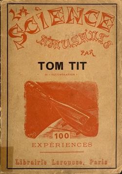 See book details: LA SCIENCE AMUSANTE : (PREMIÈRE SÉRIE) : 100 EXPÉRIENCES