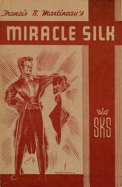 Ver ficha del libro: FRANCIS B. MARTINEAU'S MIRACLE SILK
