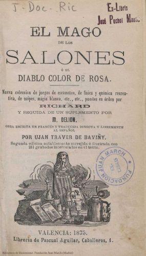 Libro : El mago de los salones o El diablo color de rosa: nueva colección de juegos de escamoteo, de física y química recreativa