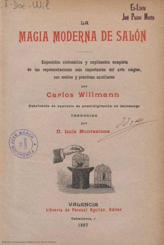 Libro : La magia moderna de salón: exposición sistemática y explicación completa de las representaciones más importantes del arte mágico