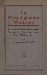 Ver ficha del libro: LA PRESTIDIGITATION MODERNE: LECTEURS DE PENSÉE, DEVINERESSES, SECRETS DES PRESTIDIGITATEURS, FAKIRS, MÉDIUMS, ETC.