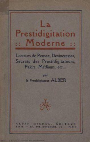 Book : La prestidigitation moderne: lecteurs de pensée, devineresses, secrets des prestidigitateurs, fakirs, médiums, etc.