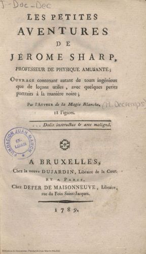 Libro : Les petites aventures de Jérome Sharp, professeur de physique amusante: ouvrage contenant autant de tours ingénieux que de leçons utiles