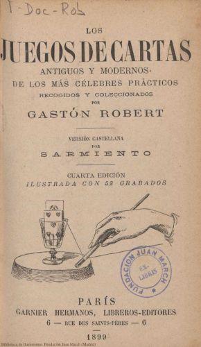 Libro : Los juegos de cartas antiguos y modernos de los más célebres prácticos