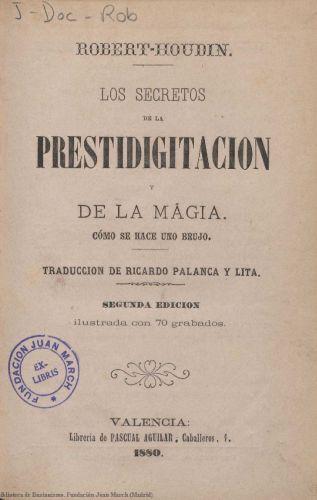 Libro : Los secretos de la prestidigitación y de la magia: cómo se hace uno brujo