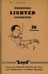 Ver ficha del libro: PRODUCING LIGHTED CIGARETTES : IDEAS AND METHODS USED BY THE FOREMOST MANIPULATORS OF LIGHTED CIGARETTES