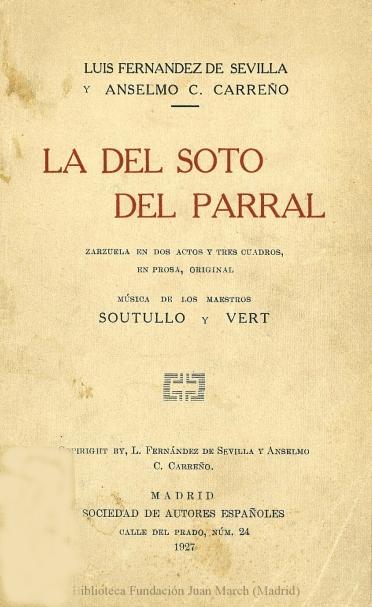 La del Soto del Parral:zarzuela en dos actos y tres cuadros, en prosa