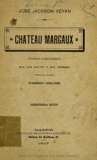 Chateau Margaux:juguete cómico-lírico en un acto y en verso