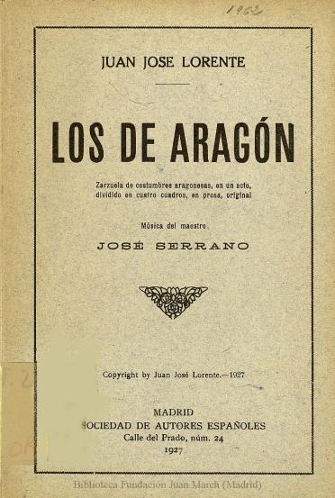 Los de Aragón:zarzuela de costumbres aragonesas, en un acto, dividido en cuatro cuadros, en prosa, original