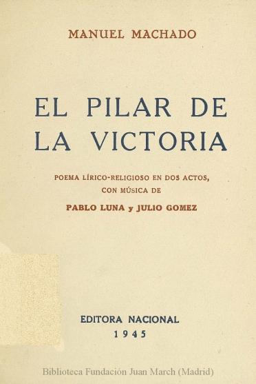 El Pilar de la Victoria:poema lírico-religioso en dos actos