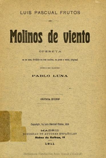 Molinos de viento:opereta en un acto, dividido en tres cuadros, en prosa y verso