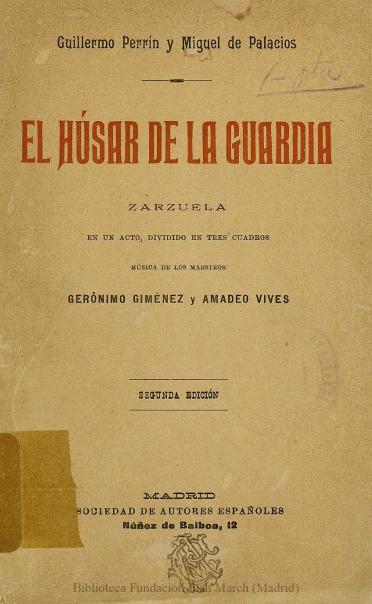 El húsar de la guardia:zarzuela en un acto, dividido en tres cuadros