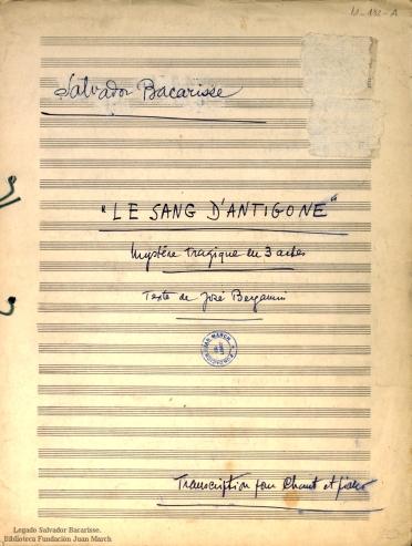 Le Sang d'Antigone:mystère tragique en trois actes : transcription pour chant et piano : [op. 99]