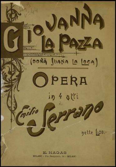 Giovanna La Pazza:Doña Juana La Loca : opera in 4 atti
