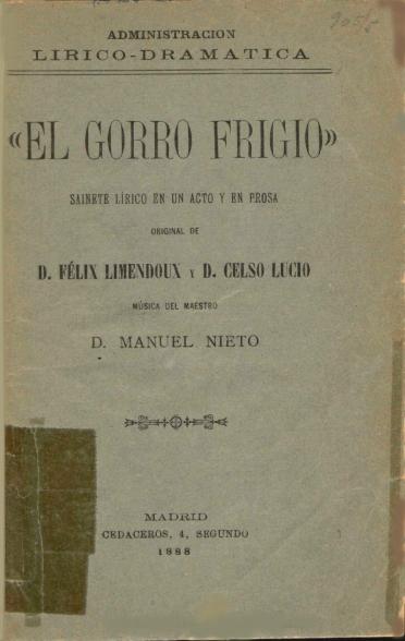 El gorro frigio:sainete lírico en un acto y en prosa