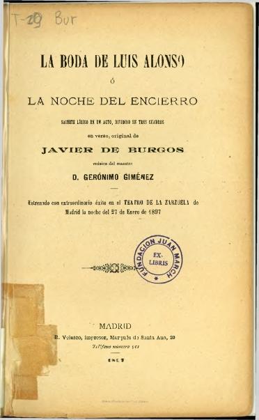 La boda de Luis Alonso o La noche del encierro:sainete lírico en un acto, dividido en tres cuadros en verso