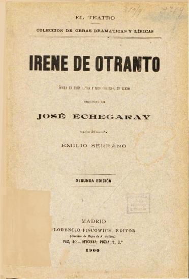 Irene de Otranto:ópera en tres actos y seis cuadros, en verso