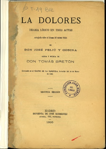 La Dolores:drama lírico en tres actos arreglado sobre el drama del mismo título de José Feliu y Codina