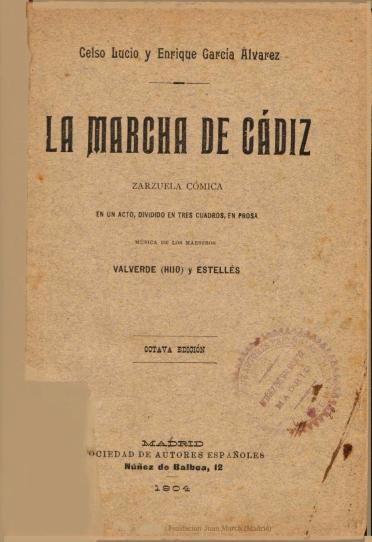 La marcha de Cádiz:zarzuela cómica en un acto, dividido en tres cuadros, en prosa
