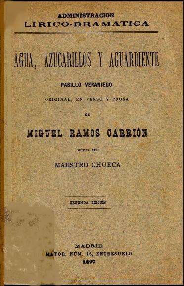 Agua, azucarillos y aguardiente:pasillo veraniego original, en verso y prosa
