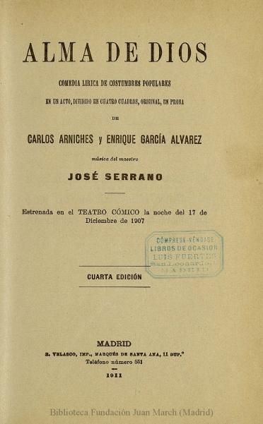 Alma de Dios:comedia lírica de costumbres populares en un acto, dividido en cuatro cuadros, original, en prosa