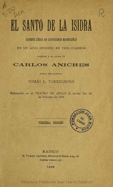 El santo de la Isidra:sainete lírico de costumbres madrileñas en un acto, dividido en tres cuadros original y en prosa