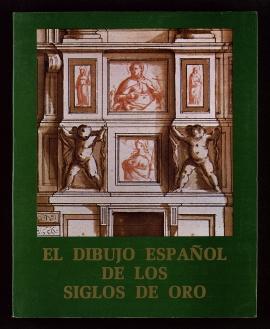 El Dibujo español de los siglos de oro