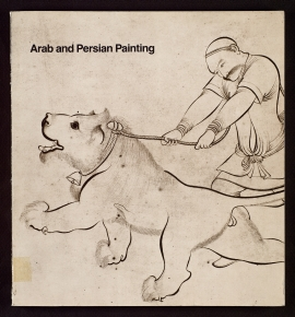 Arab and Persian painting in the Fogg Art Museum