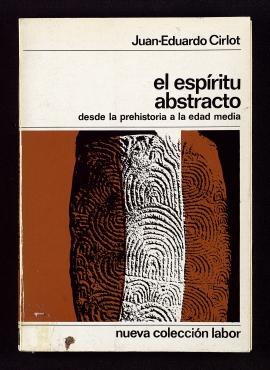 El Espíritu abstracto, desde la Prehistoria a la Edad Media